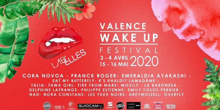ANNULE, 3-4 AVRIL & 15-16 MAI, VALENCE WAKE UP FESTIVAL @ Valence (26)!